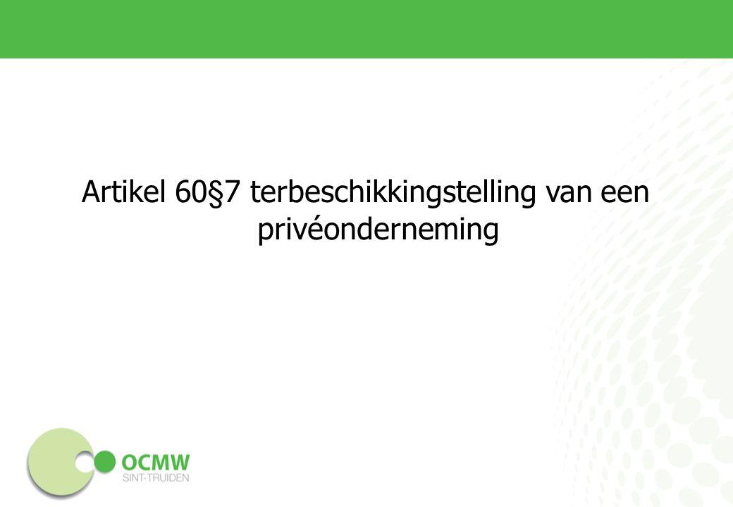 Artikel 60§7 terbeschikkingstelling van een privéonderneming