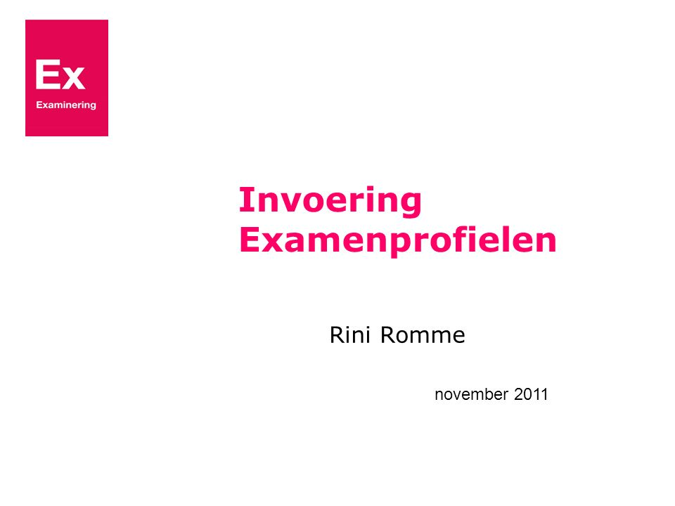 Invoering Examenprofielen Rini Romme november 2011