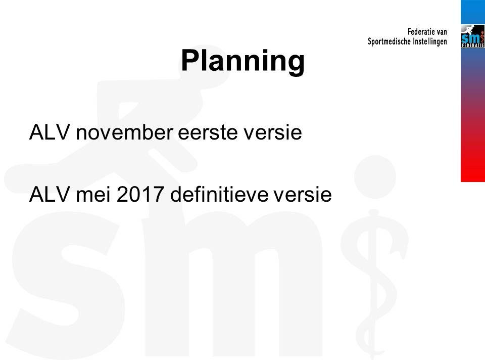 Planning ALV november eerste versie ALV mei 2017 definitieve versie