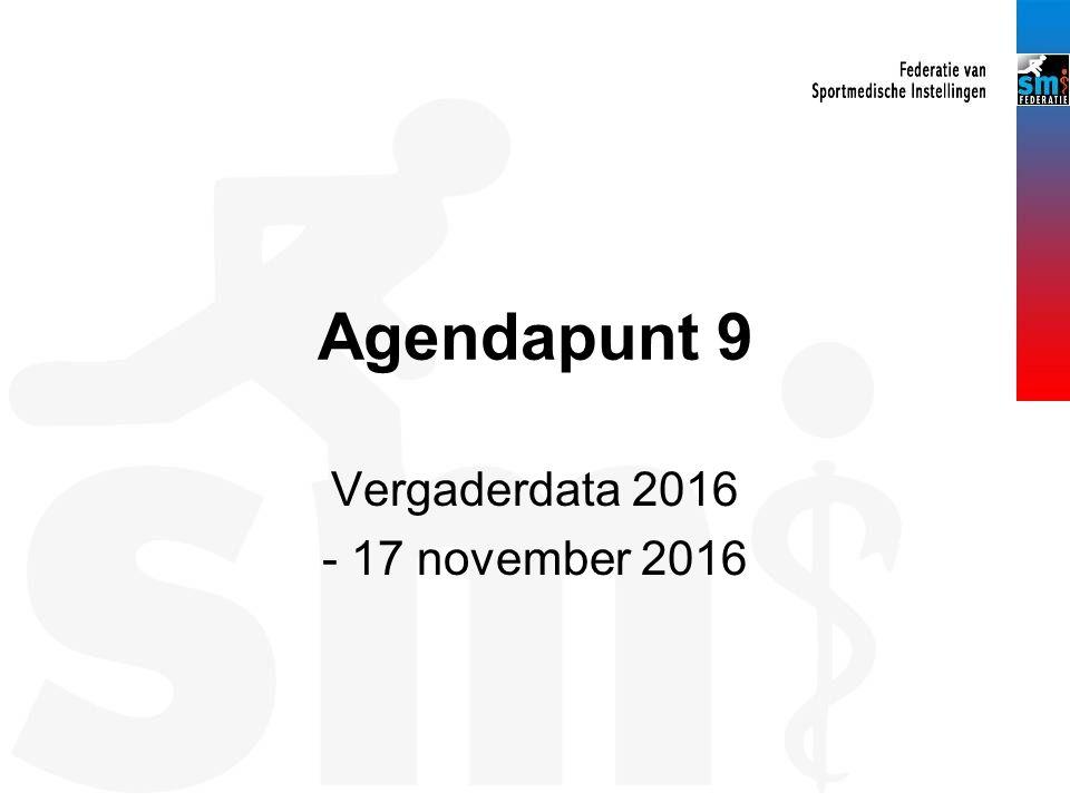 Agendapunt 9 Vergaderdata 2016 - 17 november 2016