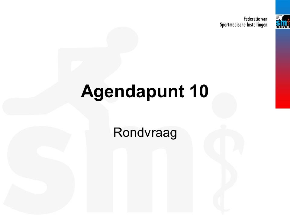 Agendapunt 10 Rondvraag