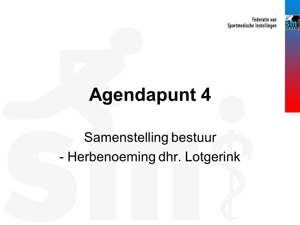 Agendapunt 4 Samenstelling bestuur - Herbenoeming dhr. Lotgerink
