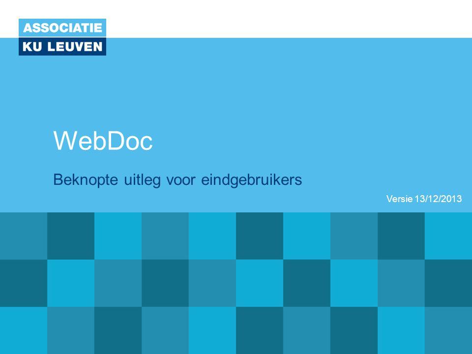 WebDoc Beknopte uitleg voor eindgebruikers Versie 13/12/2013