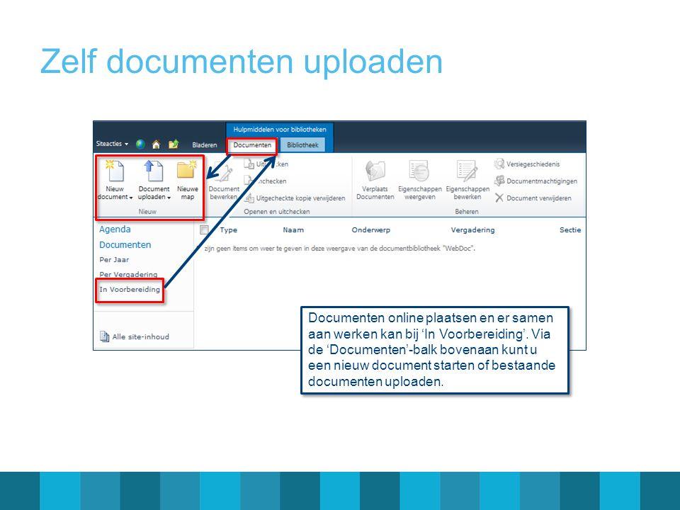 Zelf documenten uploaden Documenten online plaatsen en er samen aan werken kan bij 'In Voorbereiding'. Via de 'Documenten'-balk bovenaan kunt u een ni