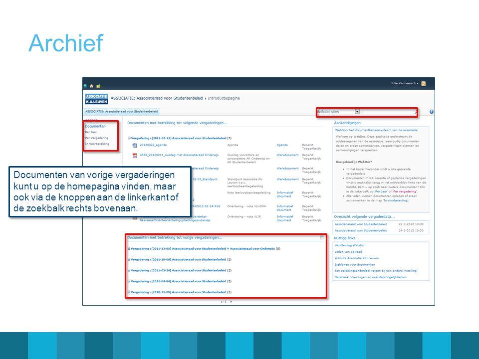 Archief Documenten van vorige vergaderingen kunt u op de homepagina vinden, maar ook via de knoppen aan de linkerkant of de zoekbalk rechts bovenaan.