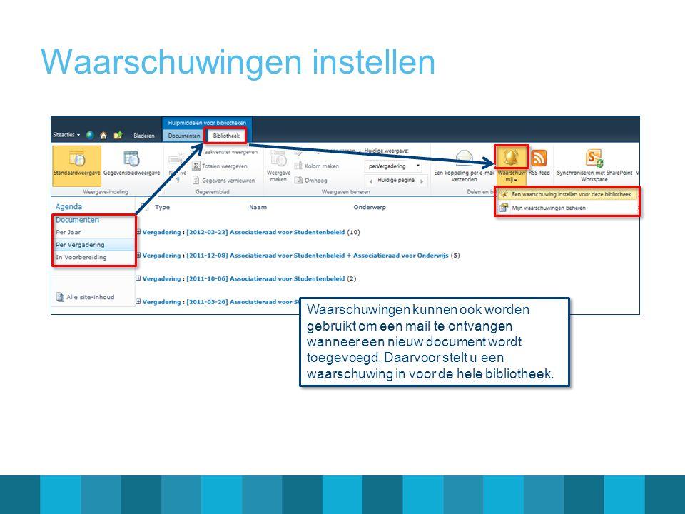 Waarschuwingen instellen Waarschuwingen kunnen ook worden gebruikt om een mail te ontvangen wanneer een nieuw document wordt toegevoegd. Daarvoor stel