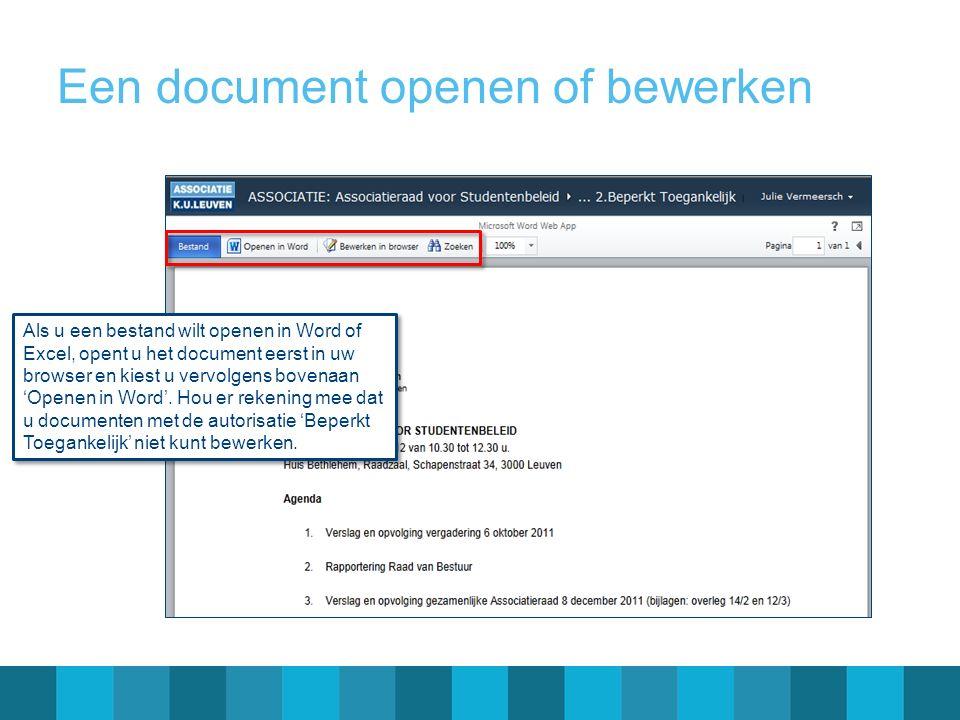 Een document openen of bewerken Als u een bestand wilt openen in Word of Excel, opent u het document eerst in uw browser en kiest u vervolgens bovenaa
