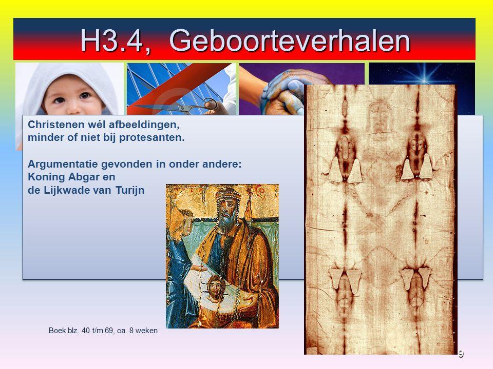 9 Boek blz. 40 t/m 69, ca. 8 weken Christenen wél afbeeldingen, minder of niet bij protesanten.