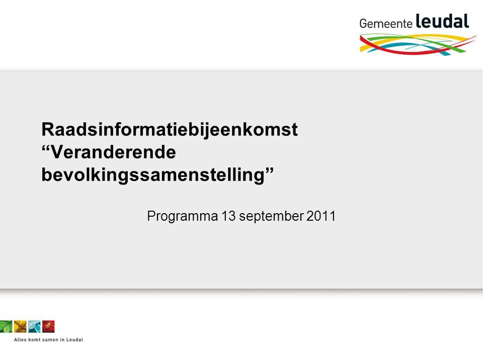 Raadsinformatiebijeenkomst Veranderende bevolkingssamenstelling Programma 13 september 2011