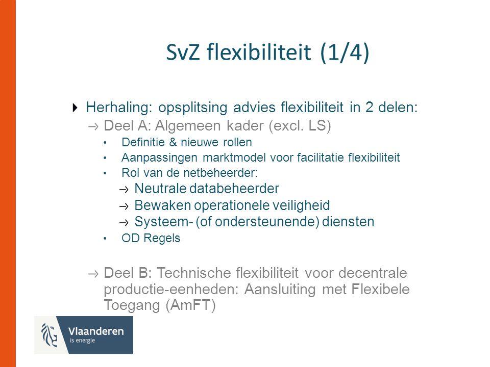 SvZ flexibiliteit (1/4) Herhaling: opsplitsing advies flexibiliteit in 2 delen: Deel A: Algemeen kader (excl.