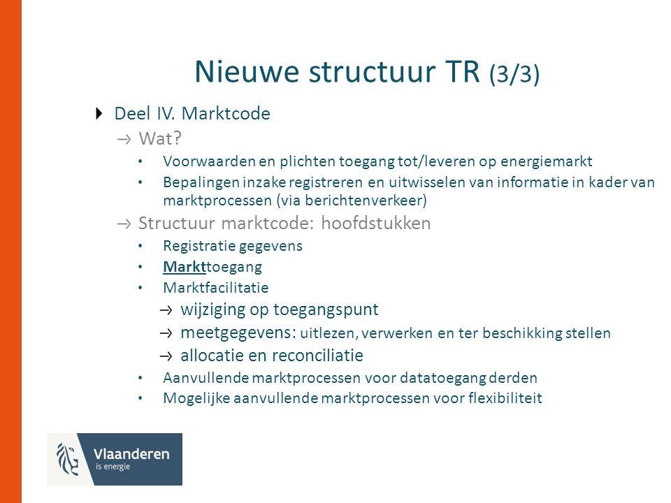 Nieuwe structuur TR (3/3) Deel IV. Marktcode Wat.