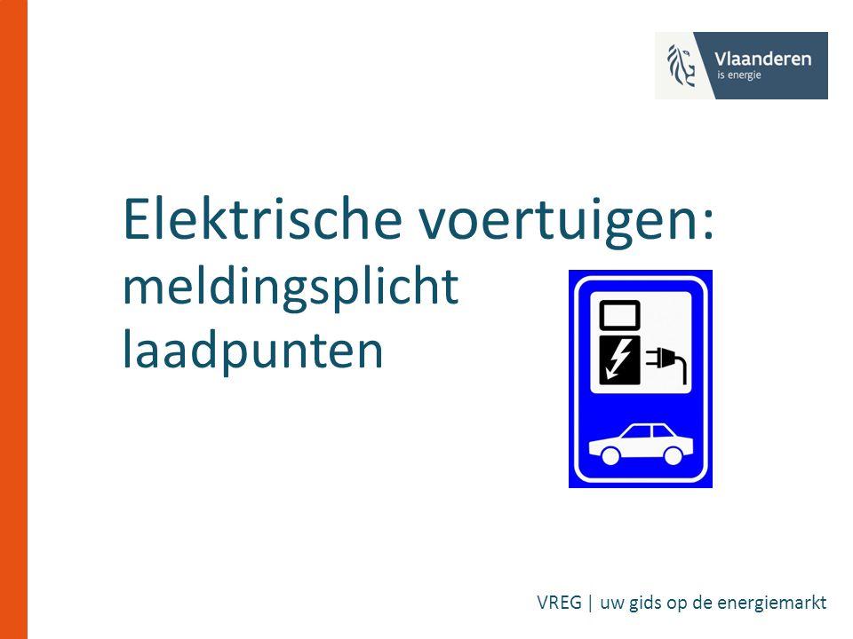 Elektrische voertuigen: meldingsplicht laadpunten VREG | uw gids op de energiemarkt
