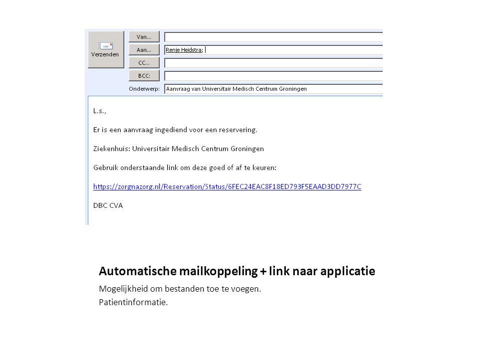 Automatische mailkoppeling + link naar applicatie Mogelijkheid om bestanden toe te voegen.