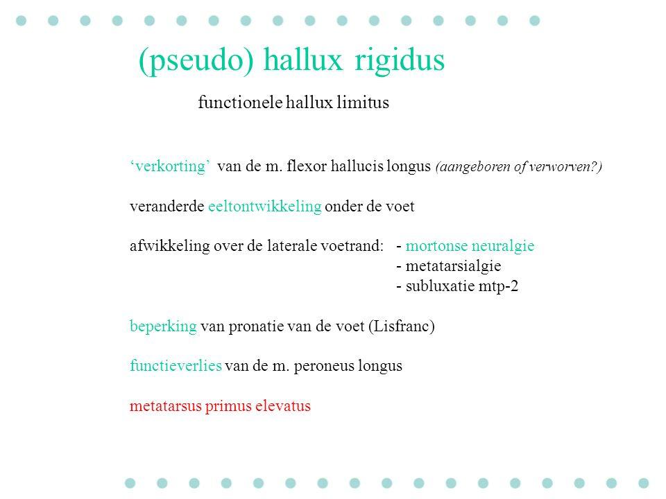 (pseudo) hallux rigidus 'verkorting' van de m. flexor hallucis longus (aangeboren of verworven?) veranderde eeltontwikkeling onder de voet afwikkeling