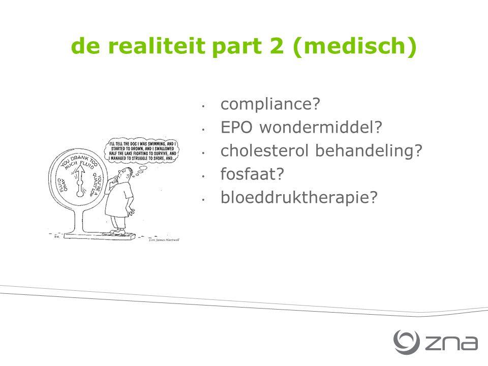 de realiteit part 2 (medisch) compliance? EPO wondermiddel? cholesterol behandeling? fosfaat? bloeddruktherapie?