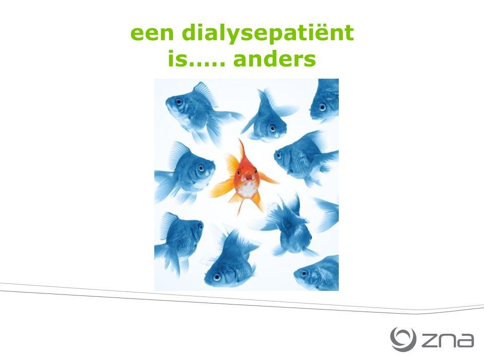 een dialysepatiënt is….. anders