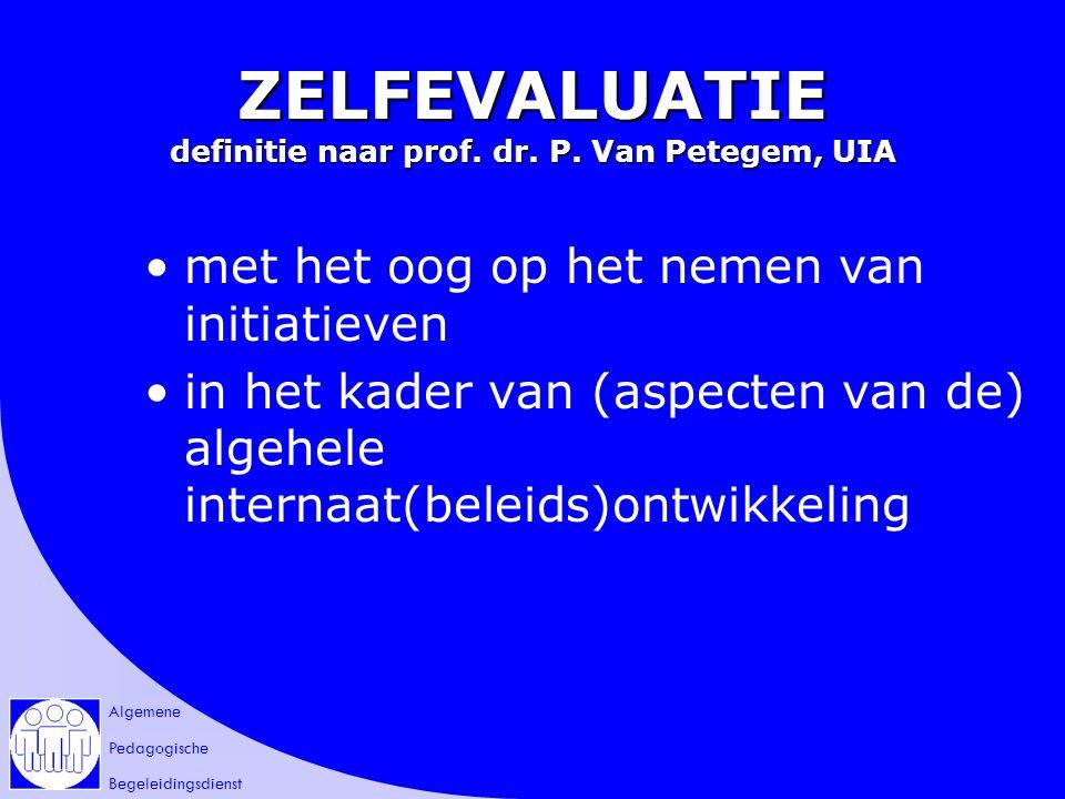 Algemene Pedagogische Begeleidingsdienst ZELFEVALUATIE definitie naar prof.