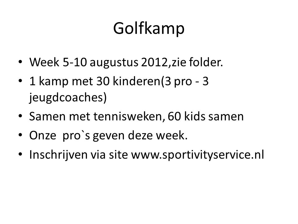 Golfkamp Week 5-10 augustus 2012,zie folder.