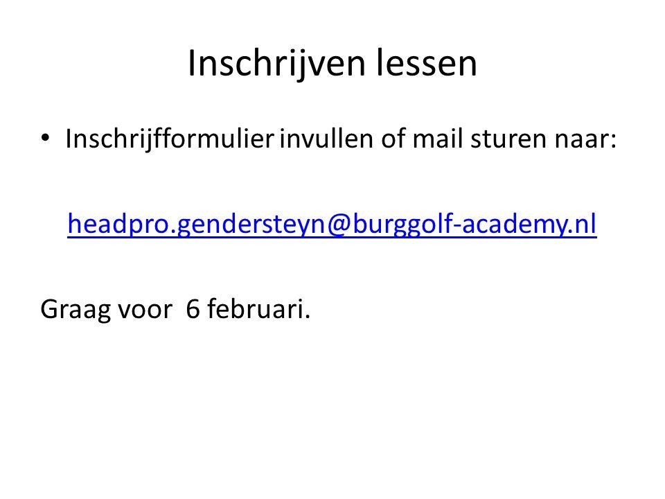 Inschrijfformulier lessen 2012 Burggolf Gendersteyn Naam: Tel: Email Geeft zich op voor: o 20 lessen op zondag,kosten 110,- euro o selectie trainingen, kosten 110,- euro