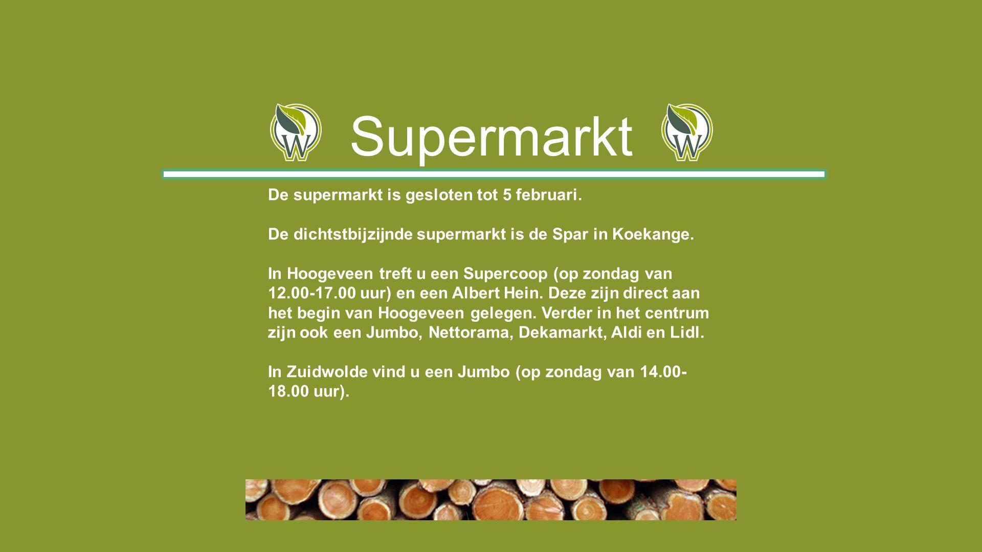Supermarkt De supermarkt is gesloten tot 5 februari.