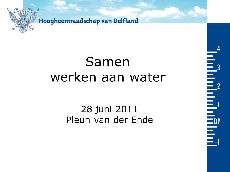 Samen werken aan water 28 juni 2011 Pleun van der Ende