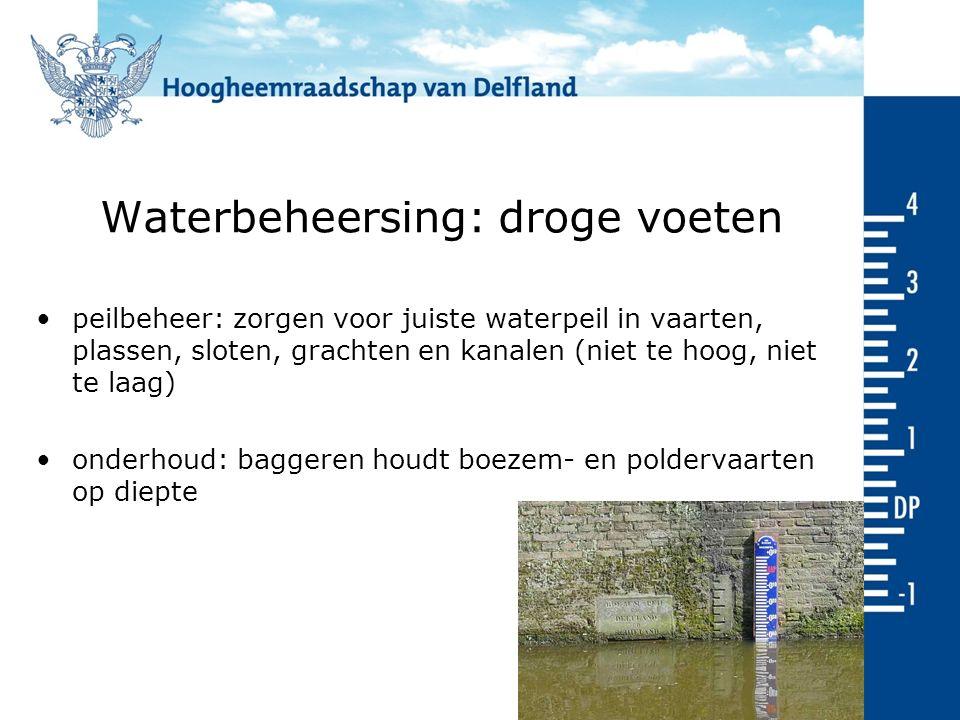 Waterbeheersing: droge voeten peilbeheer: zorgen voor juiste waterpeil in vaarten, plassen, sloten, grachten en kanalen (niet te hoog, niet te laag) onderhoud: baggeren houdt boezem- en poldervaarten op diepte