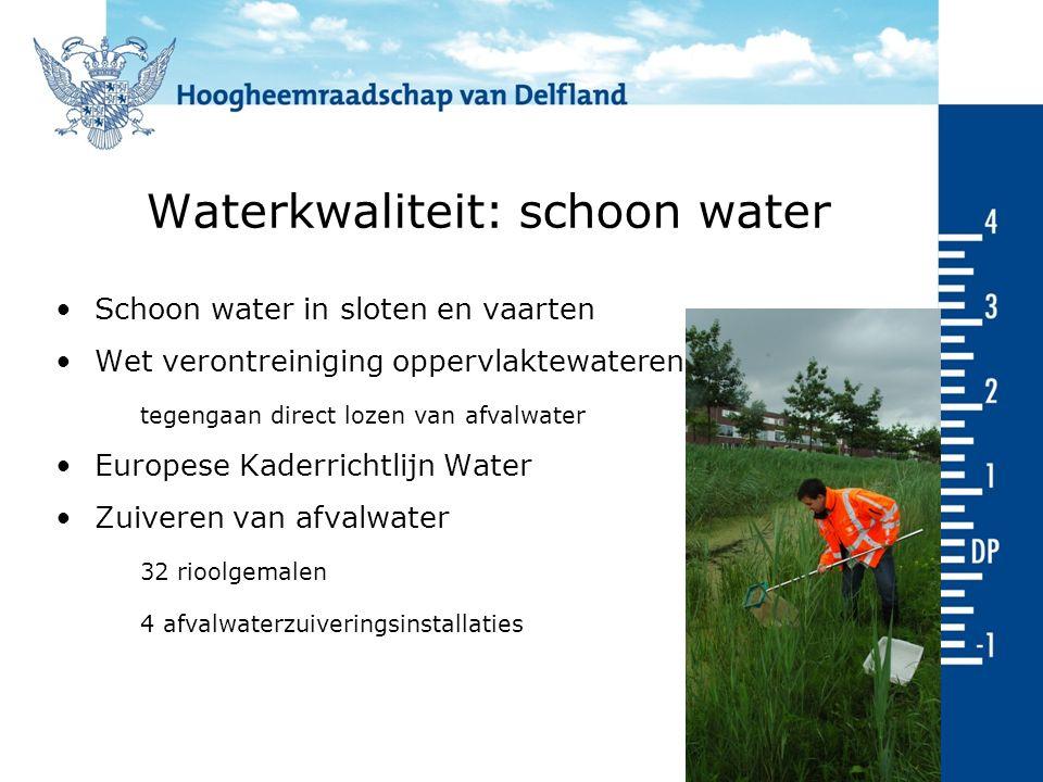 Waterkwaliteit: schoon water Schoon water in sloten en vaarten Wet verontreiniging oppervlaktewateren tegengaan direct lozen van afvalwater Europese Kaderrichtlijn Water Zuiveren van afvalwater 32 rioolgemalen 4 afvalwaterzuiveringsinstallaties