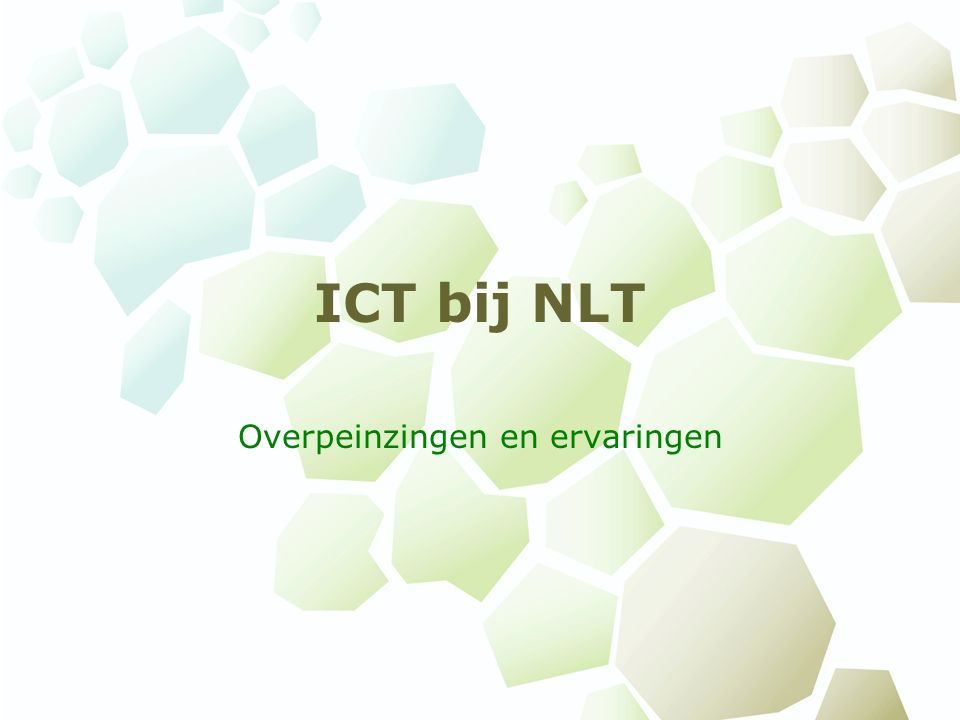 ICT bij NLT Overpeinzingen en ervaringen