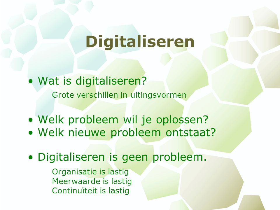 Digitaliseren Wat is digitaliseren.