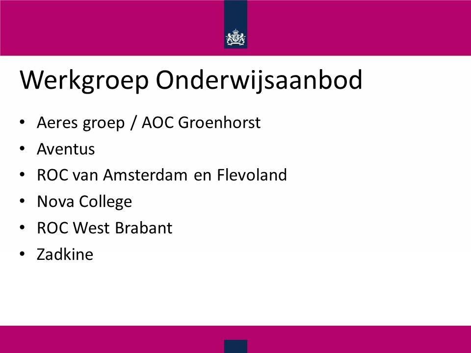 Aeres groep / AOC Groenhorst Aventus ROC van Amsterdam en Flevoland Nova College ROC West Brabant Zadkine Werkgroep Onderwijsaanbod