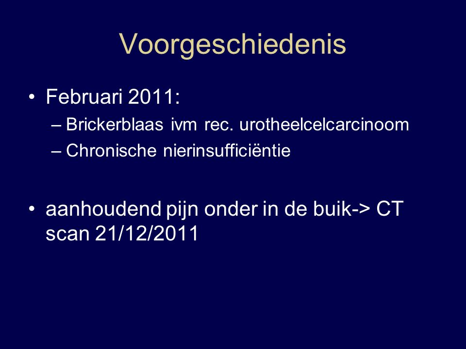 Voorgeschiedenis Februari 2011: –Brickerblaas ivm rec.