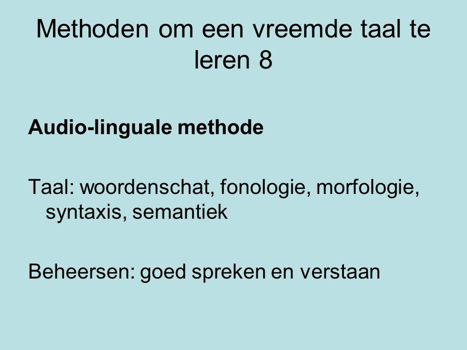 Methoden om een vreemde taal te leren 9 Wat is de wezenlijke functie van taal.