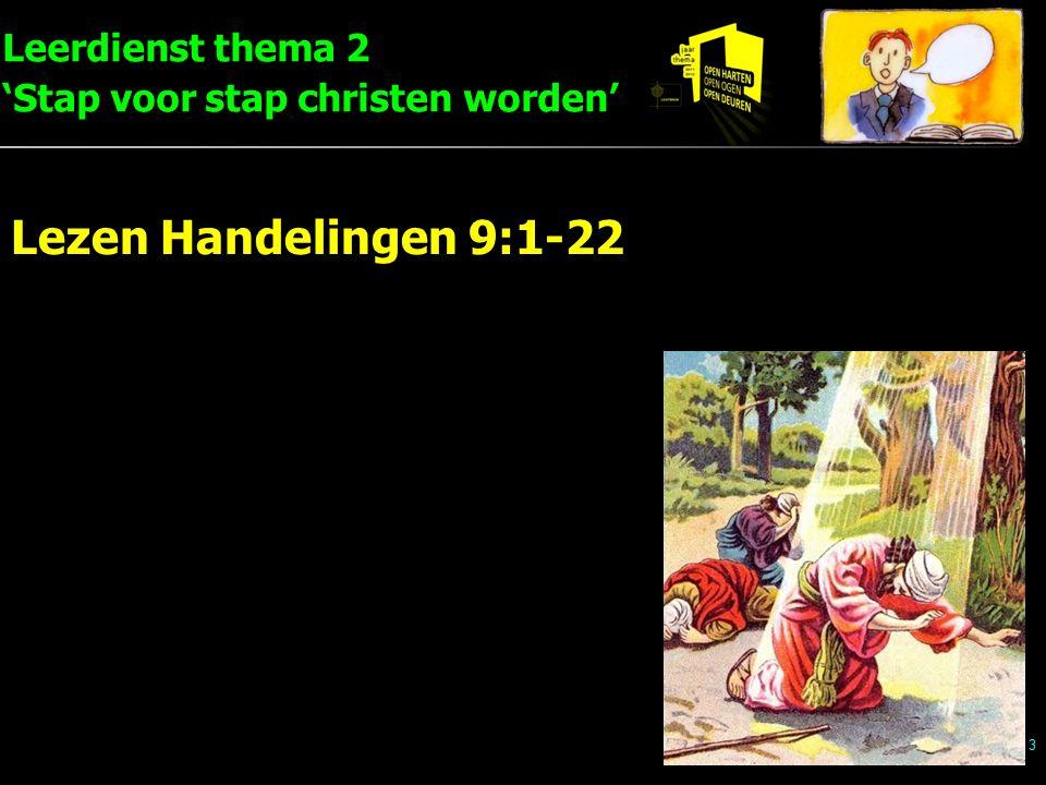 Leerdienst thema 2 'Stap voor stap christen worden' 3 Lezen Handelingen 9:1-22