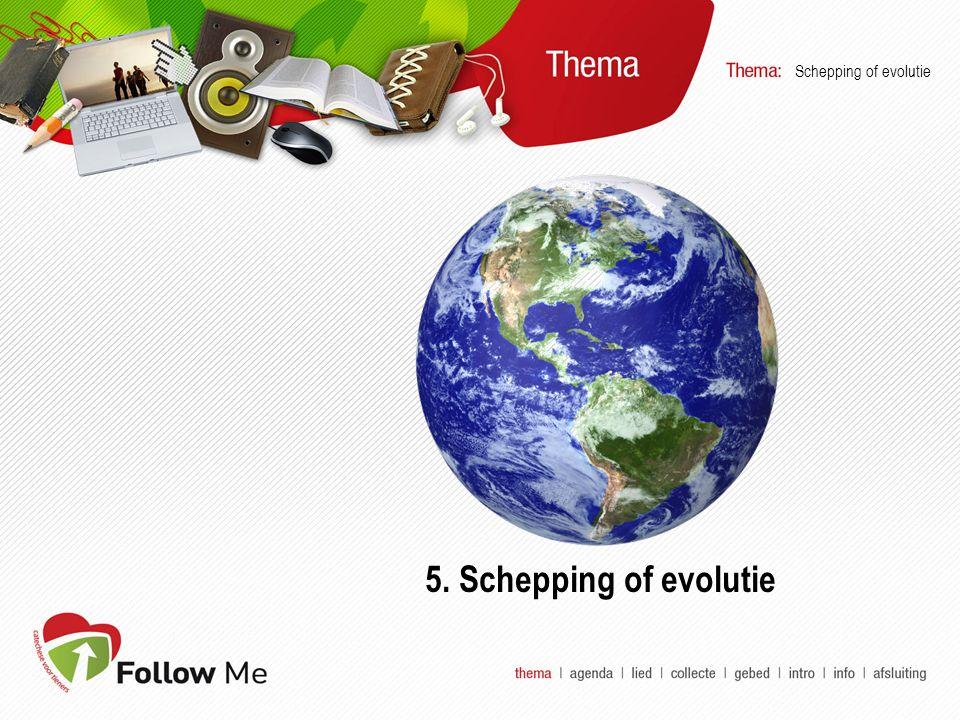 Schepping of evolutie 5. Schepping of evolutie