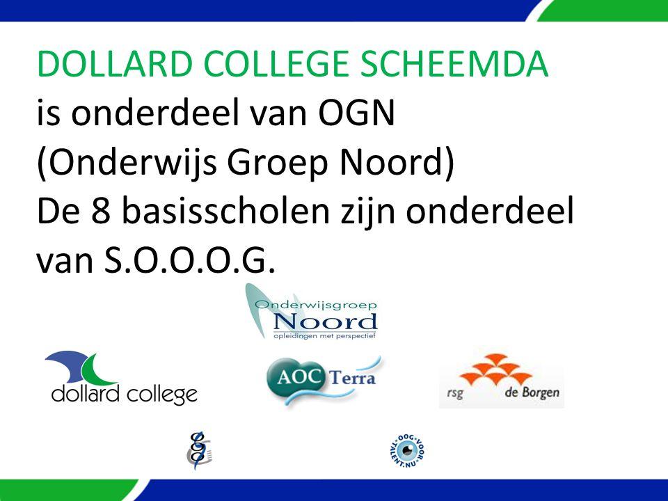 DOLLARD COLLEGE SCHEEMDA is onderdeel van OGN (Onderwijs Groep Noord) De 8 basisscholen zijn onderdeel van S.O.O.O.G.