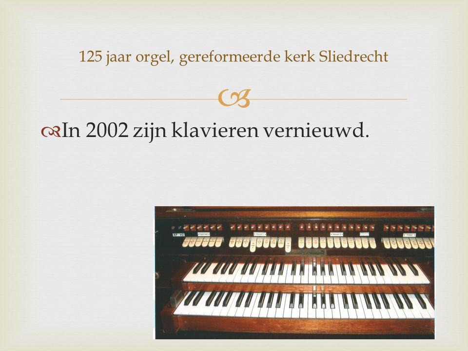   In 2002 zijn klavieren vernieuwd. 125 jaar orgel, gereformeerde kerk Sliedrecht
