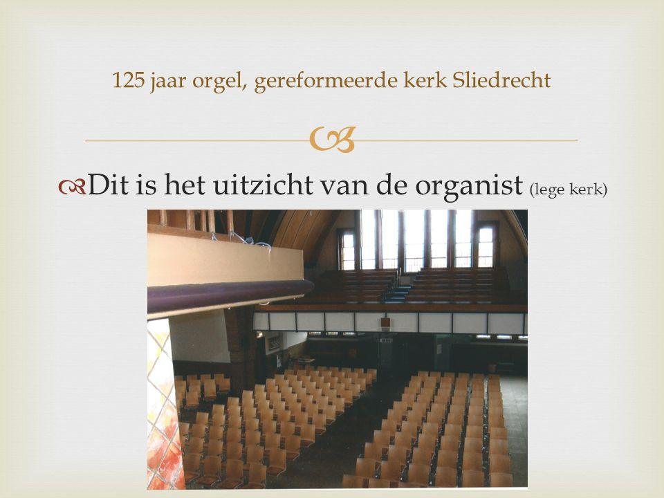   Dit is het uitzicht van de organist (lege kerk) 125 jaar orgel, gereformeerde kerk Sliedrecht