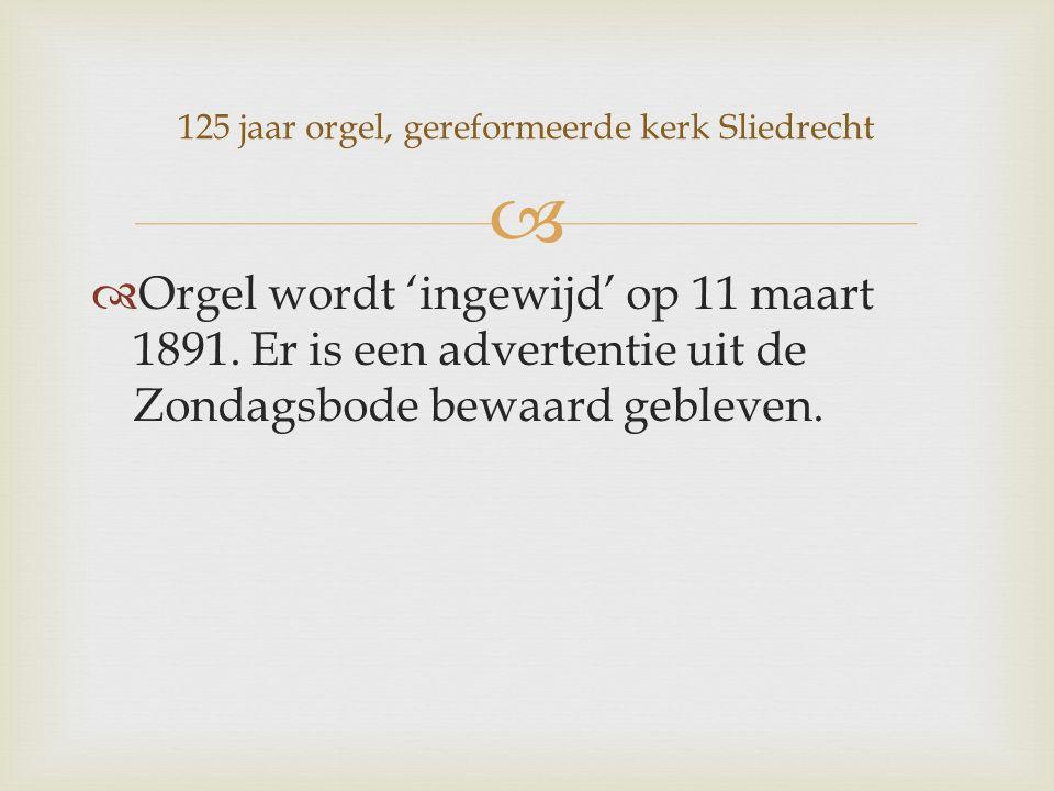   Orgel wordt 'ingewijd' op 11 maart 1891.