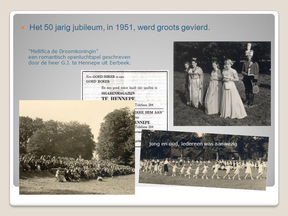 """Het 50 jarig jubileum, in 1951, werd groots gevierd. jong en oud, iedereen was aanwezig """"Mellifica de Droomkoningin"""" een romantisch openluchtspel gesc"""