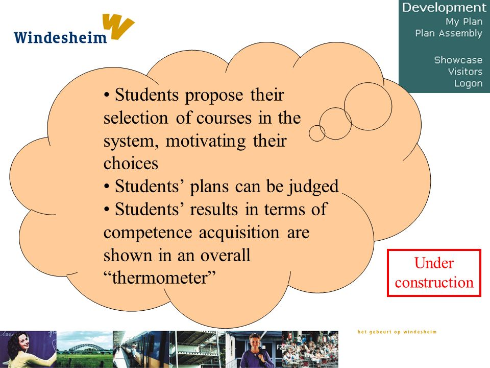 Students propose their selection of courses in the system, motivating their choices Students' plans can be judged Students' results in terms of competence acquisition are shown in an overall thermometer Under construction