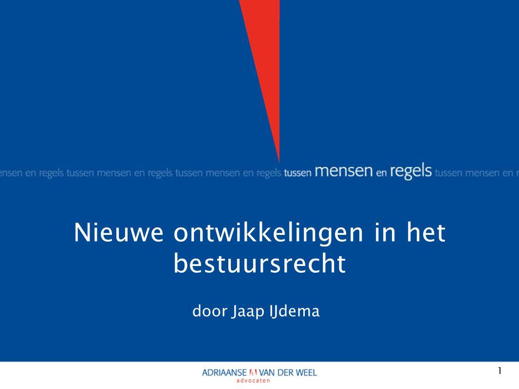 Nieuwe ontwikkelingen in het bestuursrecht 1 door Jaap IJdema