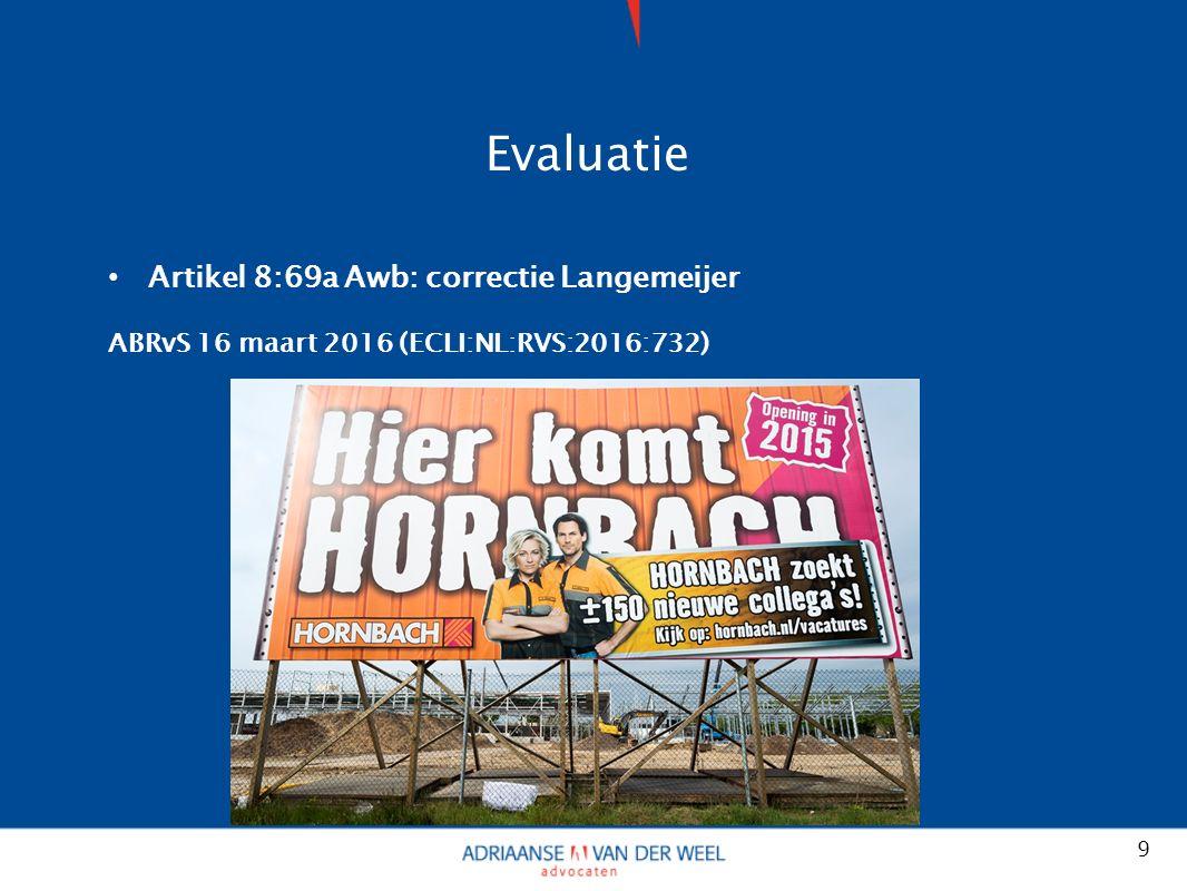 Evaluatie Artikel 8:69a Awb: correctie Langemeijer ABRvS 16 maart 2016 (ECLI:NL:RVS:2016:732) 9