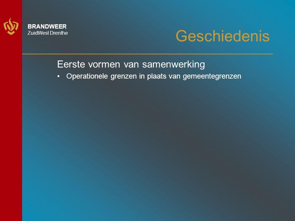BRANDWEER ZuidWest Drenthe Geschiedenis Eerste vormen van samenwerking Operationele grenzen in plaats van gemeentegrenzen