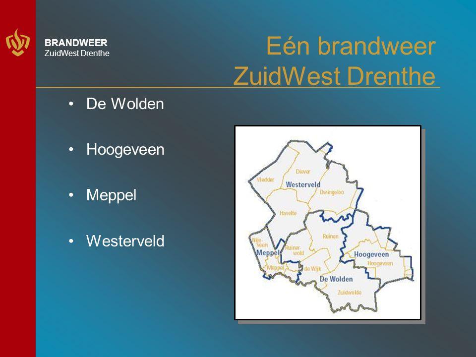 BRANDWEER ZuidWest Drenthe Eén brandweer ZuidWest Drenthe De Wolden Hoogeveen Meppel Westerveld