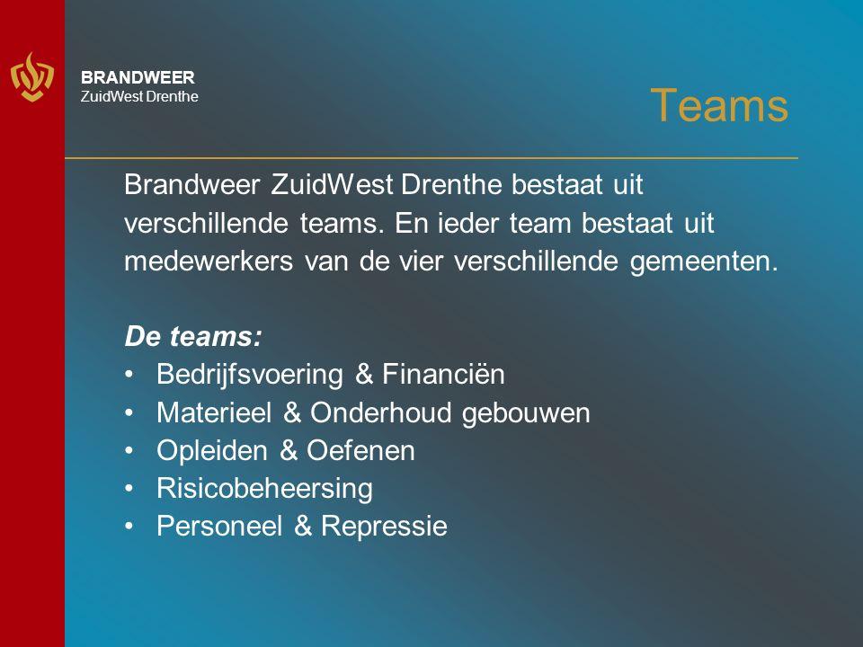 BRANDWEER ZuidWest Drenthe Teams Brandweer ZuidWest Drenthe bestaat uit verschillende teams.
