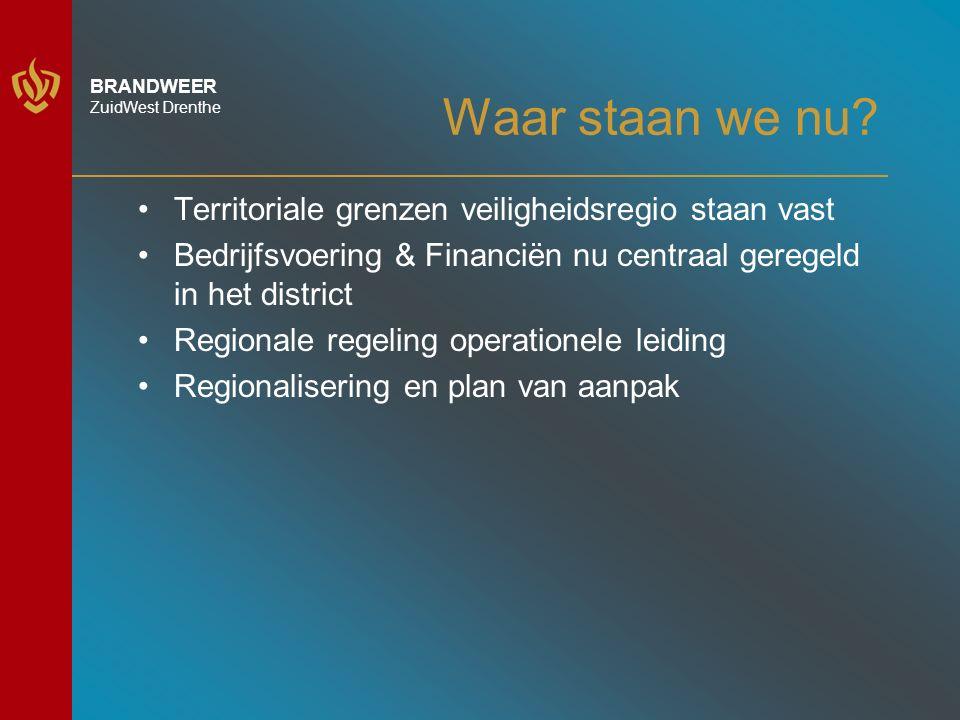 BRANDWEER ZuidWest Drenthe Waar staan we nu.
