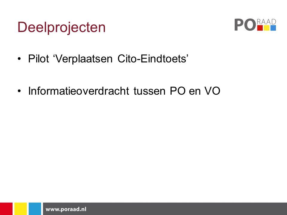 Deelprojecten Pilot 'Verplaatsen Cito-Eindtoets' Informatieoverdracht tussen PO en VO
