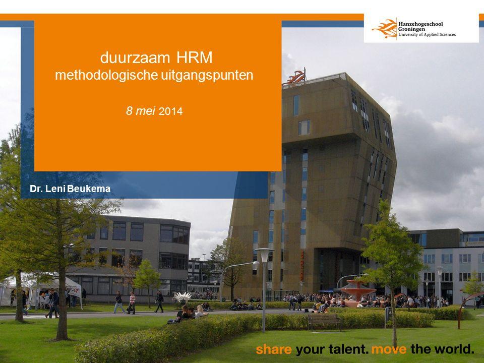 duurzaam HRM methodologische uitgangspunten 8 mei 2014 Dr. Leni Beukema