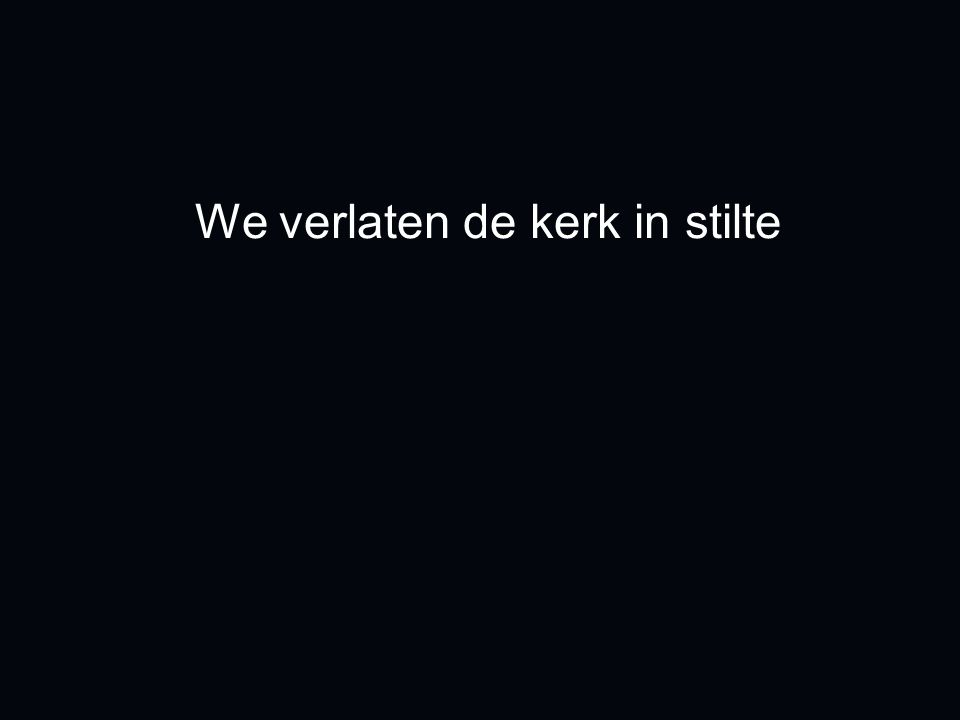 We verlaten de kerk in stilte