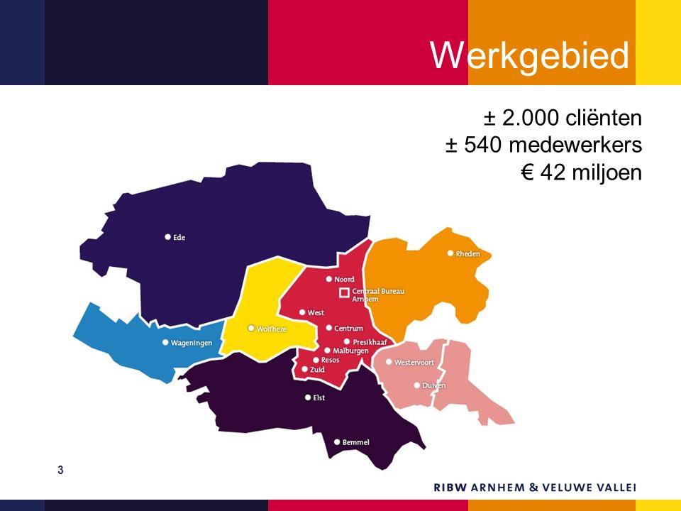 Werkgebied ± 2.000 cliënten ± 540 medewerkers € 42 miljoen 3